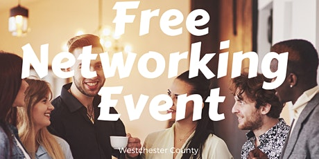Most Talked-About  Networking Event in Westchester | White Plains | Free tickets