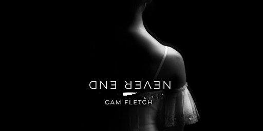 Never End-Cam Fletch