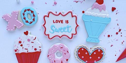 "Valentine's Cookie Decorating Workshop - ""Love is Sweet!"""