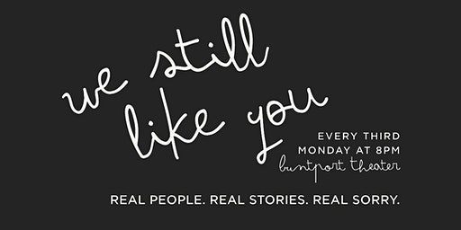 We Still Like You: A True Shame Storytelling Show