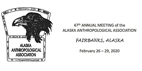 47th Annual Meeting of the Alaska Anthropological Association tickets