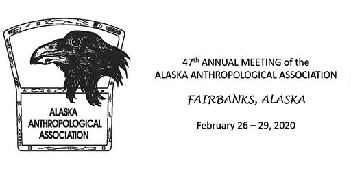 47th Annual Meeting of the Alaska Anthropological Association
