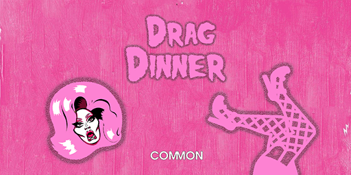 Drag Dinner - COMMON