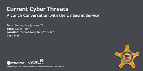 Current Cyber Threats: A Lunch Conversation with the US Secret Service tickets