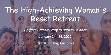 The High Achieving Women's Reset Retreat tickets