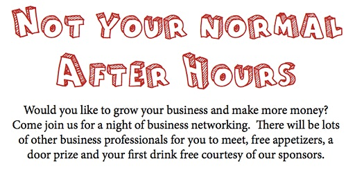 """""""Not Your Normal After Hours""""  Business Networking Event"""