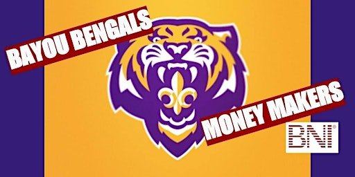 Bayou Bengals Money Makers Business Networking Kick-Off