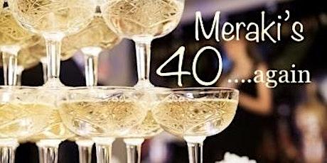 Meraki's 40 .......Again. tickets