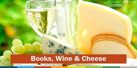 CANCELLED - Books, Wine & Cheese - North Lakes Library tickets