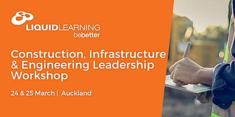 Construction, Infrastructure & Engineering Leadership Workshop AKL tickets