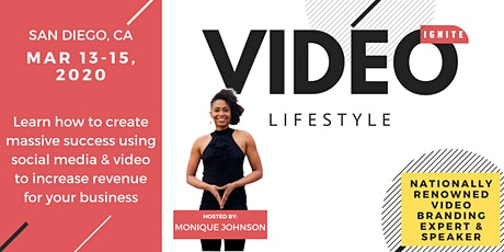 IGNITE  Your Video Lifestyle Workshop, San Diego MARCH 2020 tickets