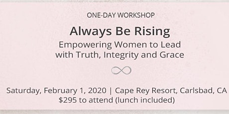 Always Be Rising - Empowering Women to Lead with Truth, Integrity and Grace tickets