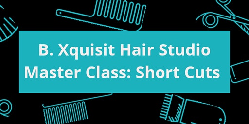 B. Xquisit Hair Studio's Master Class- Shears and Clippers