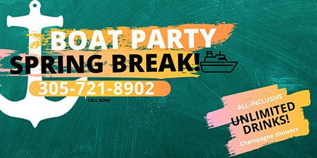 #Spring Break -THE MOST INCLUSIVE PARTY BOAT IN MIAMI tickets