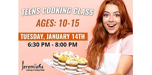 PUBLIC EVENT: Pre Teen & Teen Cooking Class: (02-04-2020 starts at 6:30 PM)