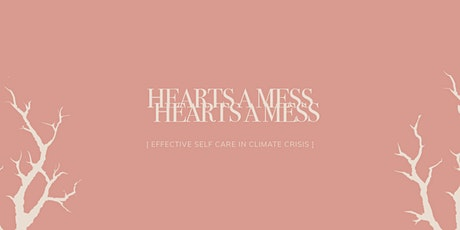 Hearts A Mess | Effective Self Care in Climate Cri tickets