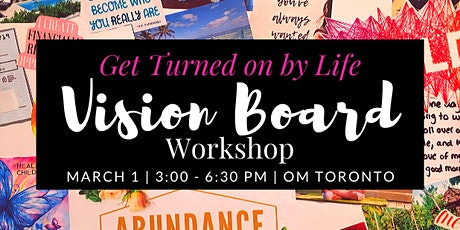 """Get Turned on by Life"" Vision Board Workshop tickets"
