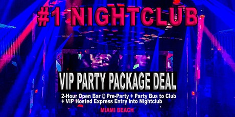 Nightclub VIP Party Package Deal to #1 Nightclub in Miami Beach tickets