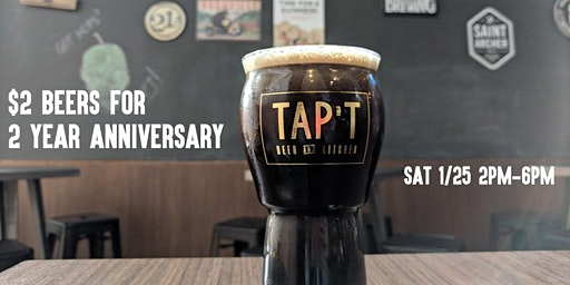 $2 Craft Beers for TAPT 2 Year Anniversary