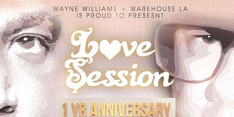 WareHouse LA  - Love Session Anniversary. w/ Special Guest+ Wayne Williams tickets