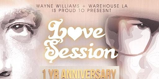 WareHouse LA  - Love Session Anniversary. w/ Special Guest+ Wayne Williams