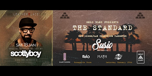 Leather & Lace w/ ScottyBoy  + Gold Bloc: The Standard w/ Susio