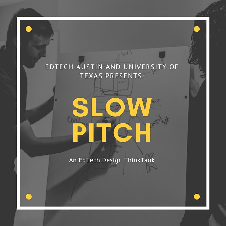 Edtech Austin and UT Slow Pitch Think Tank image