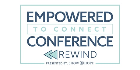 Empowered to Connect REWIND tickets