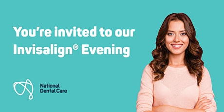 You're invited to our Invisalign evening. tickets