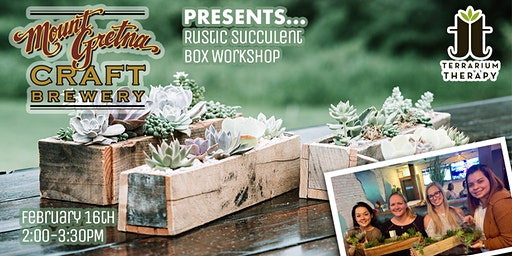 Rustic Succulent Box Workshop at Mount Gretna Craft Brewery