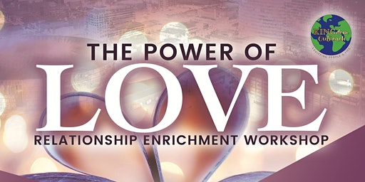 The Power of Love Relationship Enrichment Workshop