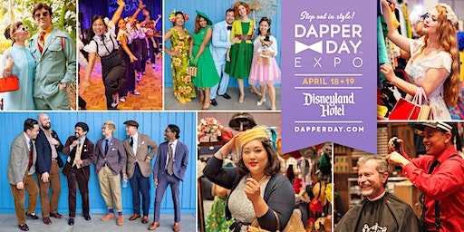 DAPPER DAY® Expo at the Disneyland Hotel, Spring 2020 Edition