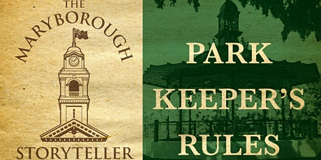 The Maryborough Storyteller's Park Keeper's Rules tickets