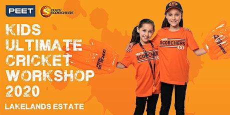 Peet & Perth Scorchers Kids Ultimate Cricket Workshop 2020 - Lakelands tickets
