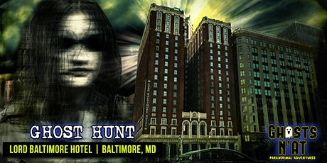 Ghost Hunt at Lord Baltimore Hotel - Baltimore, MD   Sat. August 29th 2020 tickets