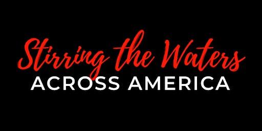 Stirring The Waters Across America