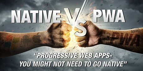 Sydney: Progressive Web Apps - You might not need to go native tickets