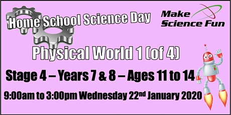 Physical World 1 Stage 4  (Yrs 7&8) -Home School Science - Make Science Fun tickets