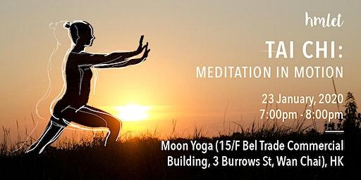Tai Chi: Meditation In Motion