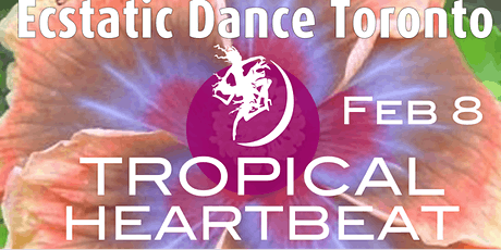 Tropical Heart Beat - Ecstatic Dance tickets