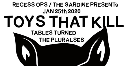 Toys That Kill (SOLD OUT) tickets