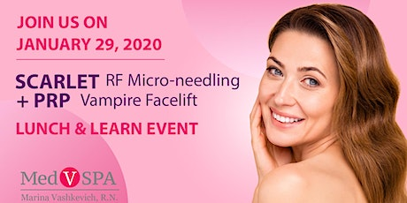 Scarlet RF Micro-needling & PRP Vampire facelift Lunch & Learn Event tickets