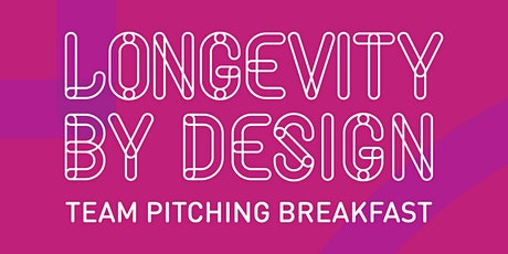 Longevity by Design: Pitching  Breakfast tickets