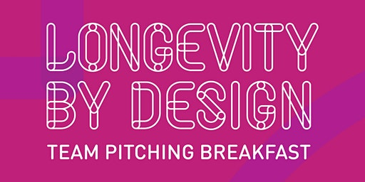 Longevity by Design: Pitching  Breakfast