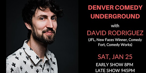 Denver Comedy Underground with David Rodriguez (LATE SHOW)
