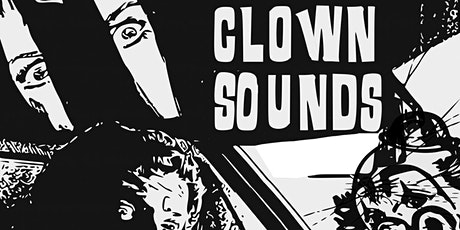 Clown Sounds (Record Release) tickets