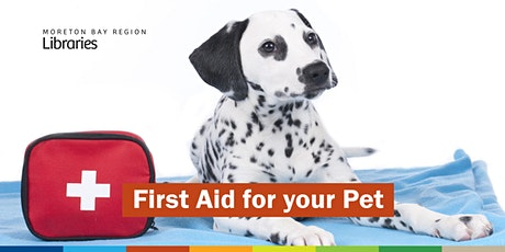CANCELLED - First Aid for your Pet - Burpengary Library tickets