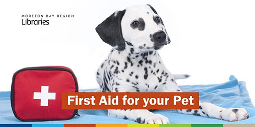 First Aid for your Pet - Burpengary Library