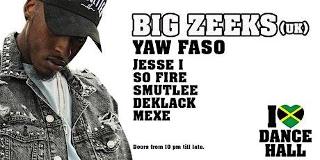 I Love Dancehall - Big Zeeks (UK) tickets
