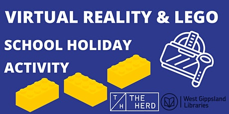 West Gippsland Library - Kids Lego and Virtual Reality Workshop @ The Herd tickets